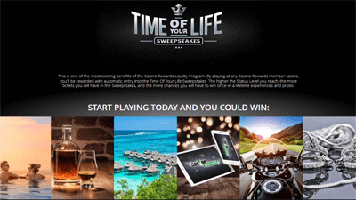 Casino Rewards Time Of Your Life Sweepstakes loyalty promotion